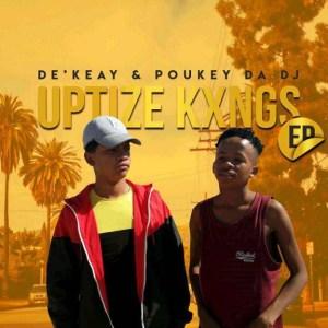 Uptize Kxngs BY De'KeaY X Poukey Da DJ